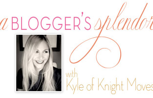 A Blogger's Splendor :: Kyle Knight of Knight Moves