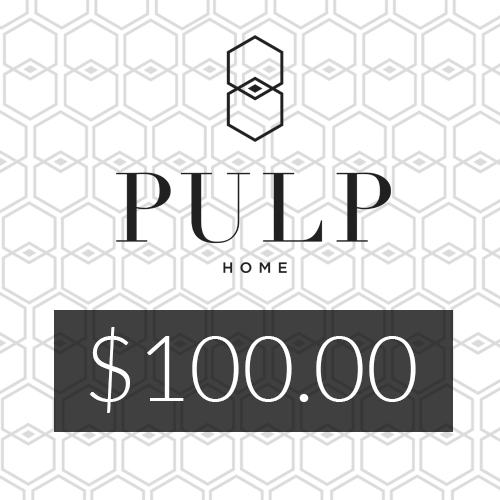Pulp Home – $100 Gift Card