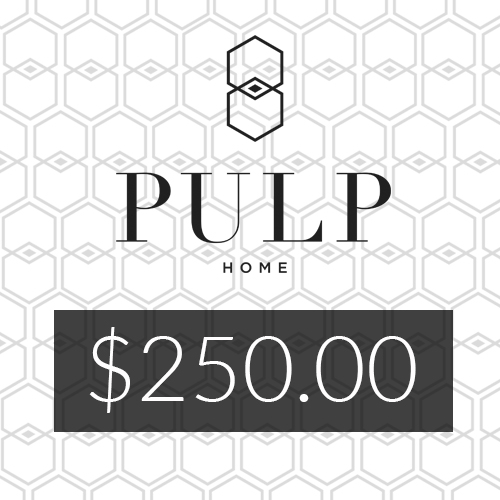 Pulp Home – $250 Gift Card