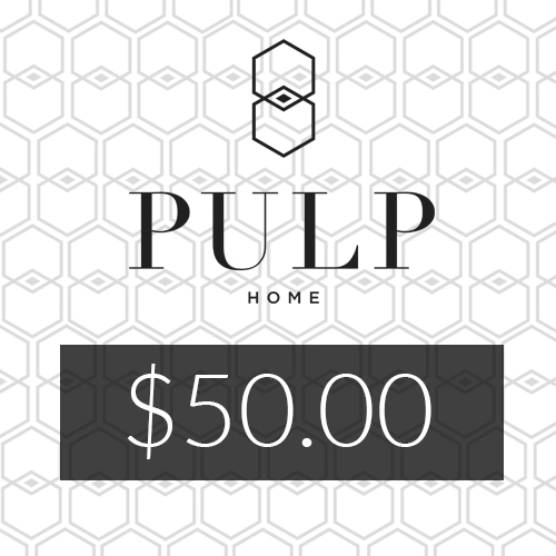 Pulp Home – $50 Gift Card