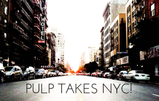 Pulp Takes NYC!