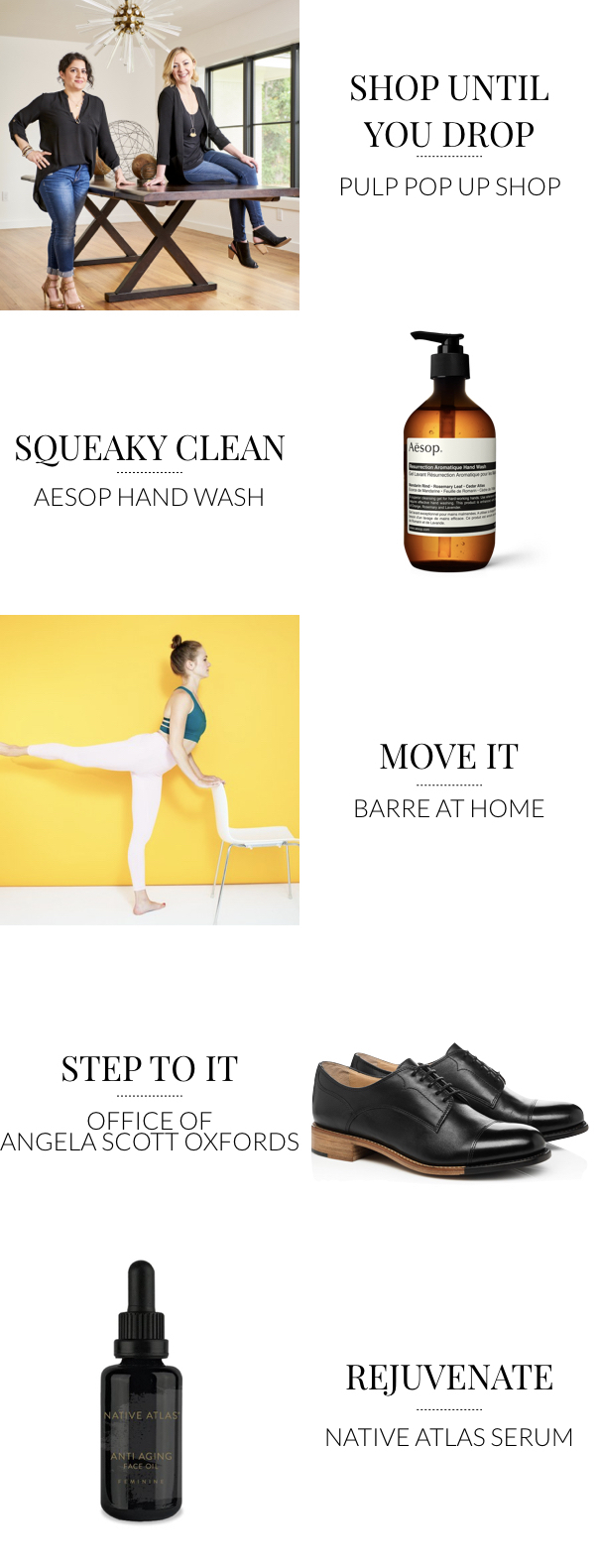 5 Things To Try This Weekend. featuring Pulp Design Studios Pop Up Shop with The Mine, Barre Workouts You Can Do At Home, Aesop Hand Wash, Leather Top Capped Oxfords, and Native Atlas Face Oil