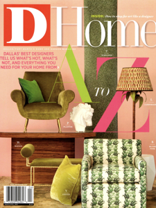 D Home Magazine March April 2018 Cover, Best Designers in Dallas, D Magazine Feature